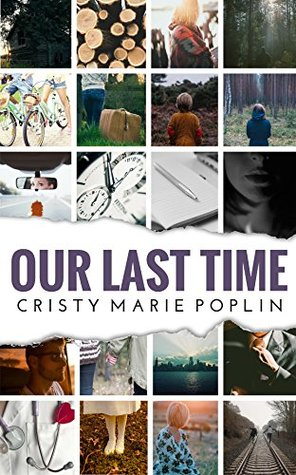 Our Last Time by Cristy Marie Poplin