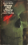 Stories from Sleep No More by August Derleth