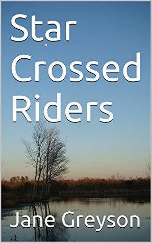 Star-Crossed Riders (Westerns, Western Romance, Western Fiction, Historical Romance, Western Historical ... Historical Novels,Western Historical)