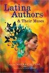 Latina Authors and Their Muses by Mayra Calvani