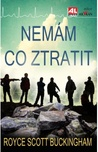 Nemám co ztratit by Royce Scott Buckingham