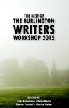 The Best of the Burlington Writers Workshop 2015