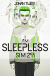Sim 299 (I Am Sleepless, #1)