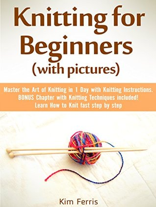 Knitting For Beginners With Pictures Master The Art Of Knitting