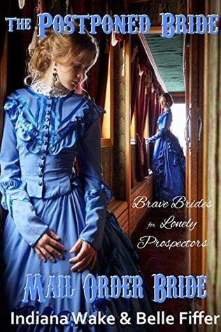 The Postponed Bride (Brave Brides for the Lonely Prospectors #1)