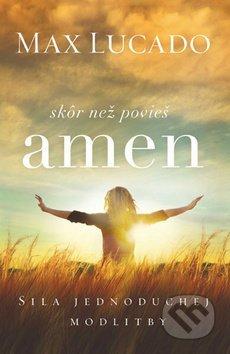Skôr než povieš amen: Sila jednoduchej modlitby
