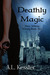 Deathly Magic by A.L. Kessler