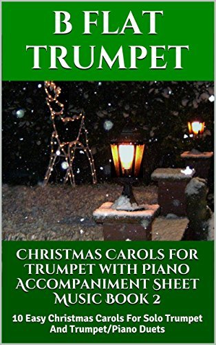 Christmas Carols for Trumpet with Piano Accompaniment Sheet Music - Book 2: 10 Easy Christmas Carols For Solo Trumpet And Trumpet/Piano Duets