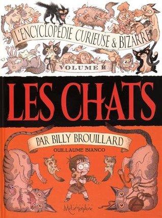 Les chats (L'encyclopédie curieuse et bizarre par Billy Brouillard, #2)