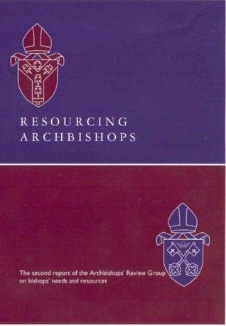 Resourcing Archbishops