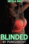 EROTICA DARK FANTASY: BLINDED BY PUNISHMENT (Bondage, Object Insertion, Spanking, Breathplay, First Time Humiliation, Old Man Young Fertile Tender Woman, Submissive Female)