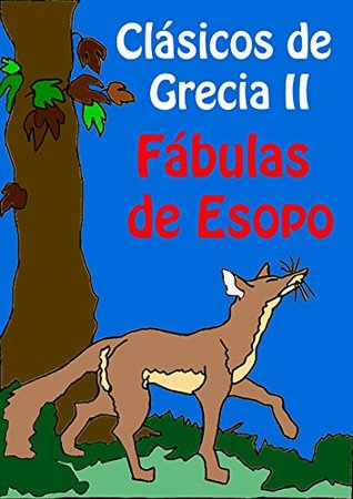 Fábulas de Esopo (Adaptado) (Clásicos griegos nº 2)