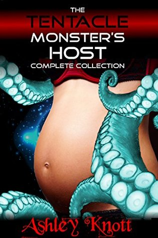 The Tentacle Monster's Host: COMPLETE COLLECTION