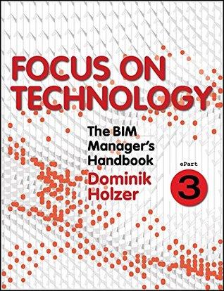 The BIM Manager's Handbook, Part 3: Focus on Technology