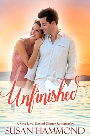 Unfinished: A First Love, Second Chance Romance