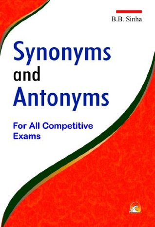 Synonyms and Antonyms - For All Competitive Exams