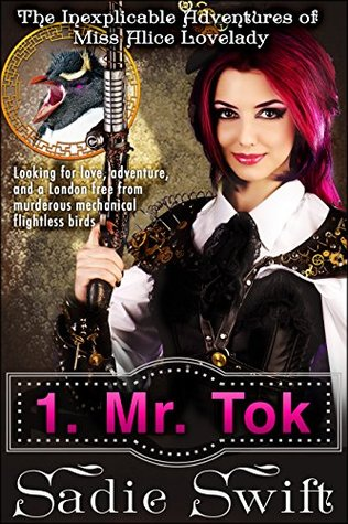 Mr Tok (The Inexplicable Adventures of Miss Alice Lovelady Book 1)