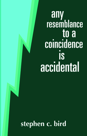 Any Resemblance To A Coincidence Is Accidental By Stephen C Bird - 18 times accidental art was way better than any planned masterpiece