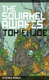 The Squirrel Awakes (Kindle Single)
