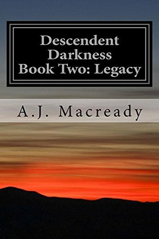 Descendent Darkness: Book Two: Legacy
