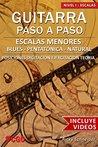 Escalas Menores - Guitarra Paso a Paso: Blues, Pentatónica y Menor Natural
