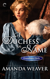 A Duchess in Name by Amanda  Weaver