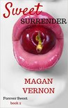 Sweet Surrender by Magan Vernon