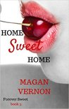 Home Sweet Home by Magan Vernon