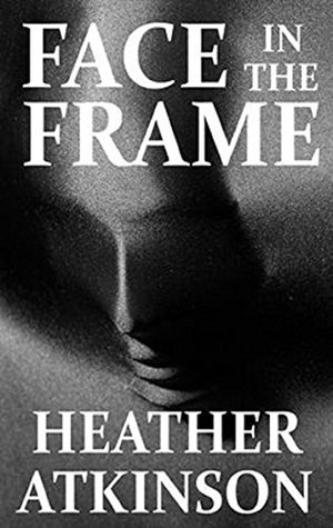 Face in the Frame (Unfinished Business #2)