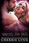 Watch Me Fall (Ross Siblings, #5)