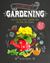 The Ultimate Guide to Gardening Grow Your Own Indoor, Vegetable, Fairy, and Other Great Gardens