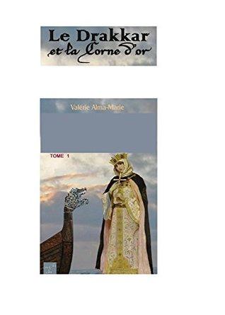 Le drakkar et la corne d'or : tome 1