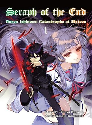 Seraph of the End: Guren Ichinose's Catastrophe at 16 Omnibus (2-in-1 Edition), Vol.1 (Seraph of the End: Guren Ichinose's Catastrophe at 16 Omnibus, #1)