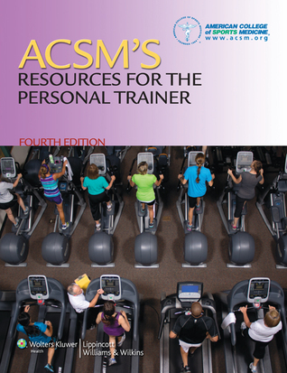 ACSM Resources for the Personal Trainer 4e Text & Prepu; And ACSM's Guidelines for Exercise Testing and Prescription 9e Text Package