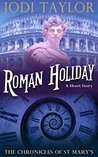Roman Holiday by Jodi Taylor