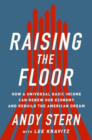 Raising the Floor: How a Universal Basic Income Can Renew Our Economy and Rebuild the American Dream EPUB