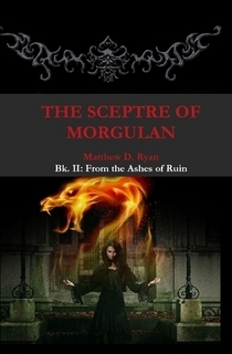 The Sceptre of Morgulan (Bk. II: From the Ashes of Ruin)
