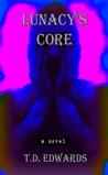 Lunacy's Core