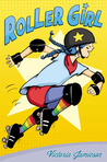 Roller Girl by Victoria Jamieson