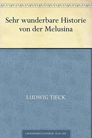Sehr wunderbare Historie von der Melusina