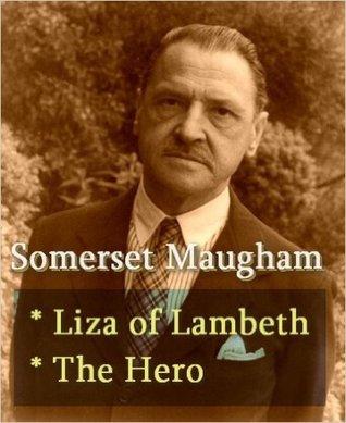 Liza of Lambeth / The Hero