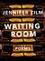 Waiting Room by Jennifer Zilm