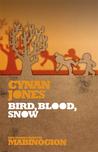 Bird, Blood, Snow
