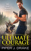 Ultimate Courage (True Heroes, #2) by Piper J. Drake