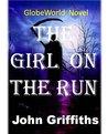 The Girl On The Run: A GlobeWorld Novel