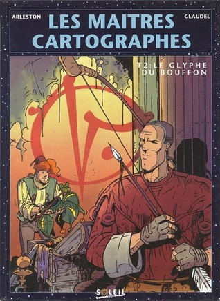 Les Glyphes du bouffon (Les Maîtres Cartographes, #2)