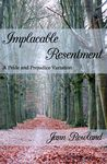 Implacable Resentment