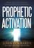 Prophetic Activation: Break...