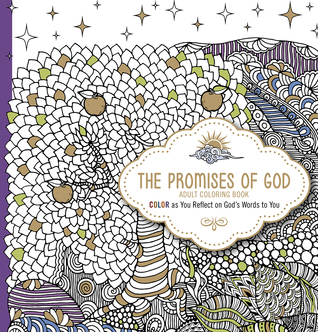 The Promises of God - Adult Coloring Book: Color as You Reflect on God's Words to You by Passio