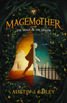 The Mage and the Magpie (The Magemother Trilogy, #1)
